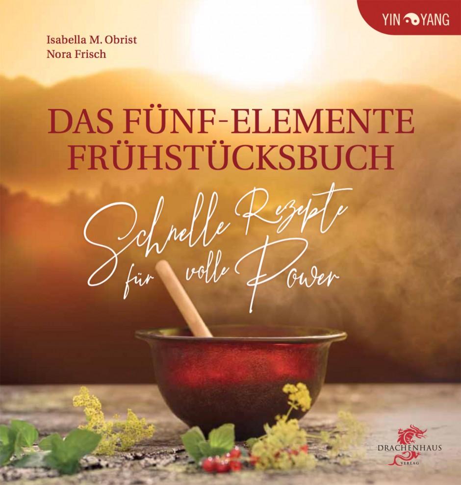 Das Fünf-Elemente Frühstücksbuch